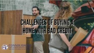 Image showing this topic: Challenges of buying a home with bad credit